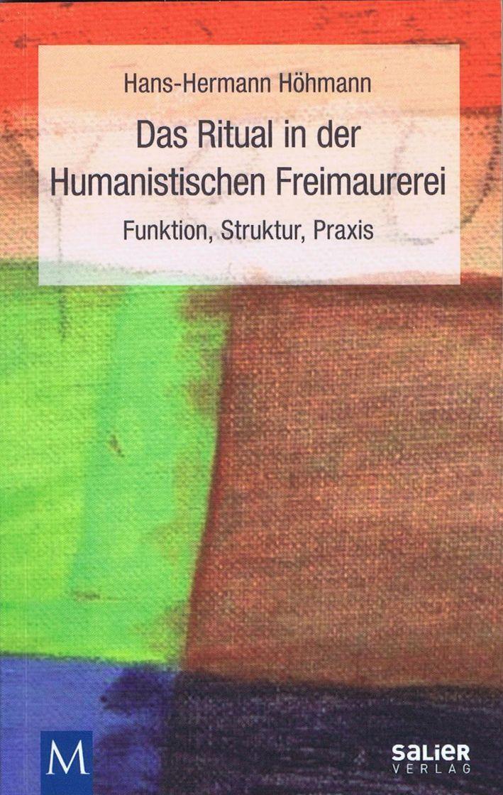 Hans-Hermann Höhmann: Das Ritual in der Humanistischen Freimaurerei