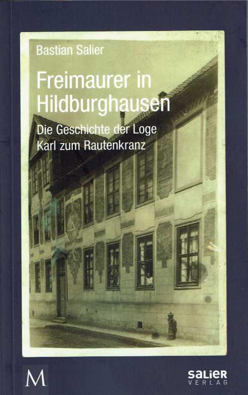 Bastian Salier: Freimaurer in Hildburghausen