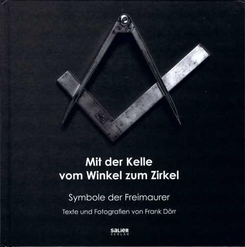 """""""Mit der Kelle vom Winkel zum Zirkel"""" – Texte und Fotografien von Frank Dörr"""