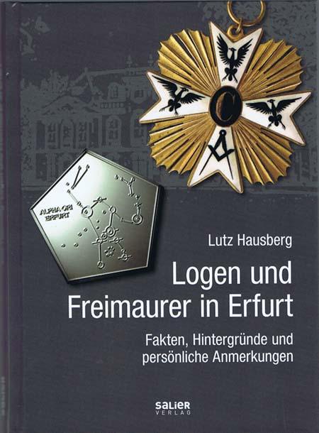 Lutz Hausberg: Logen und Freimaurer in Erfurt