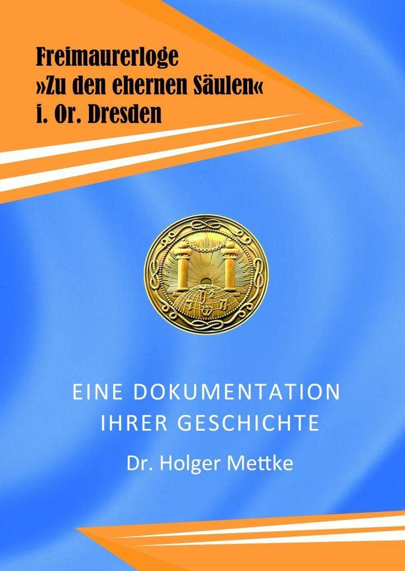 Umfangreiche Dokumentation der Dresdener Loge