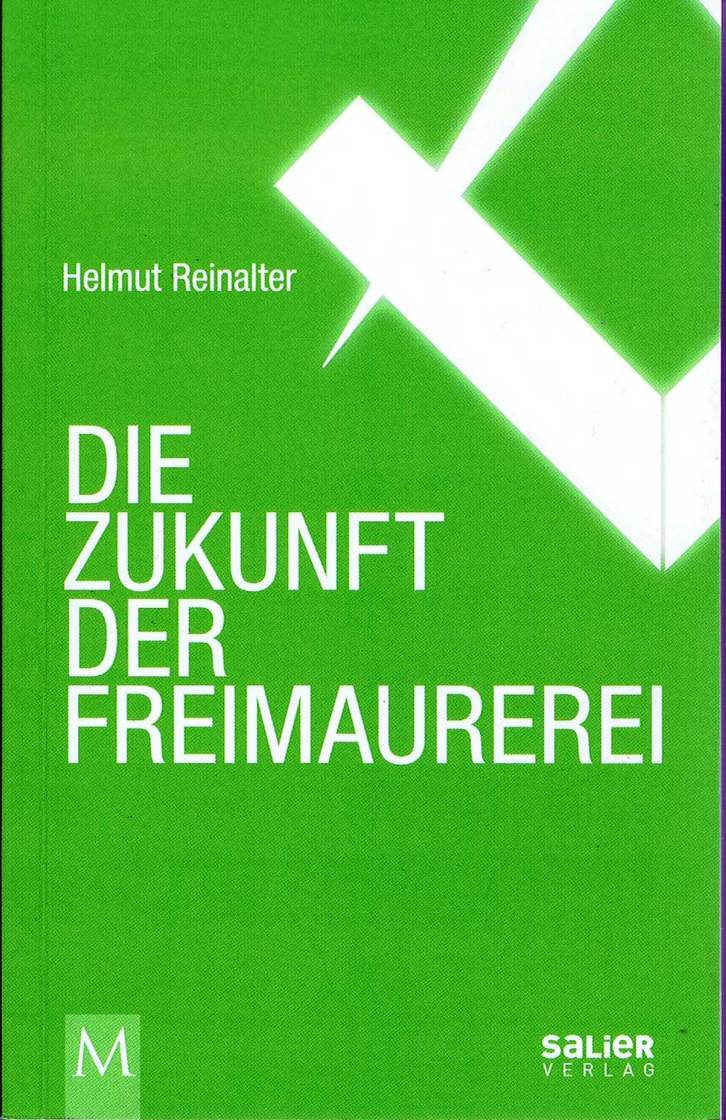 Helmut Reinalter, Die Zukunft der Freimaurerei